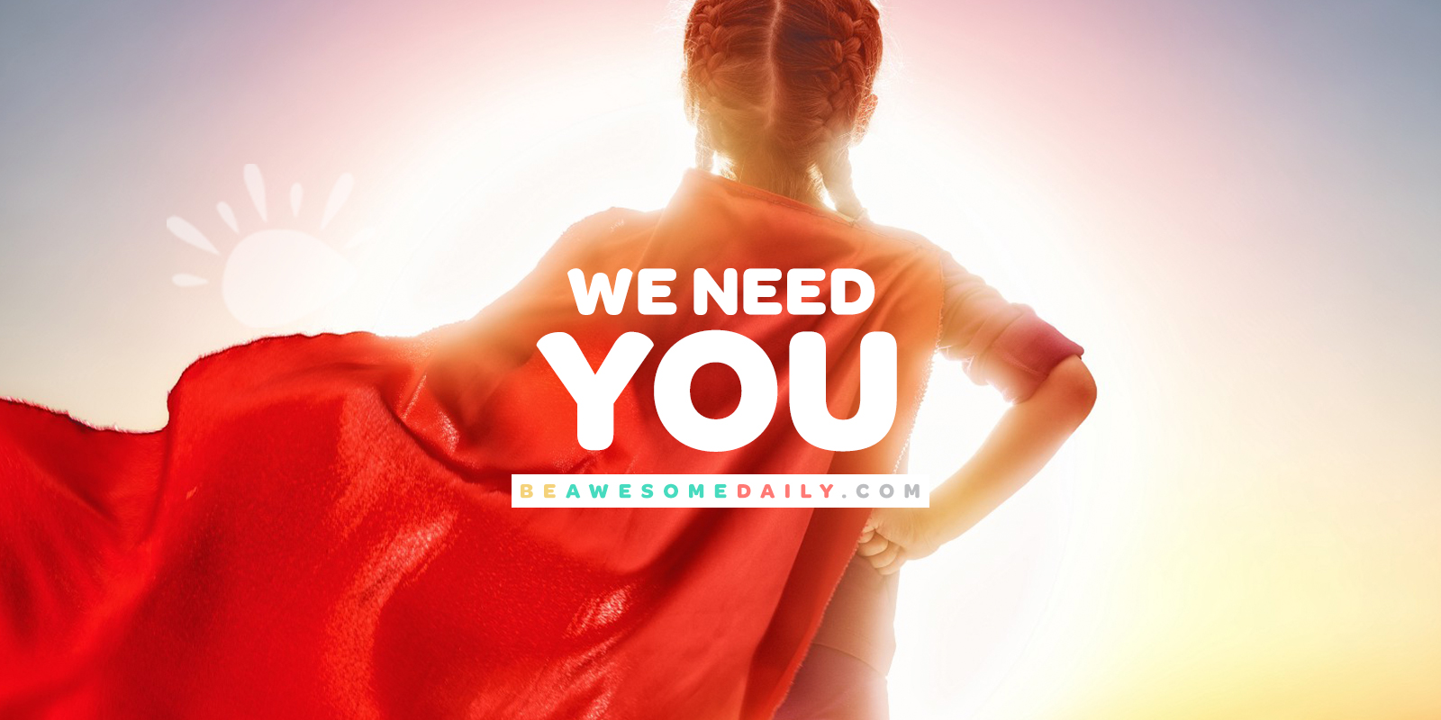 Be Awesome Daily - We Need You