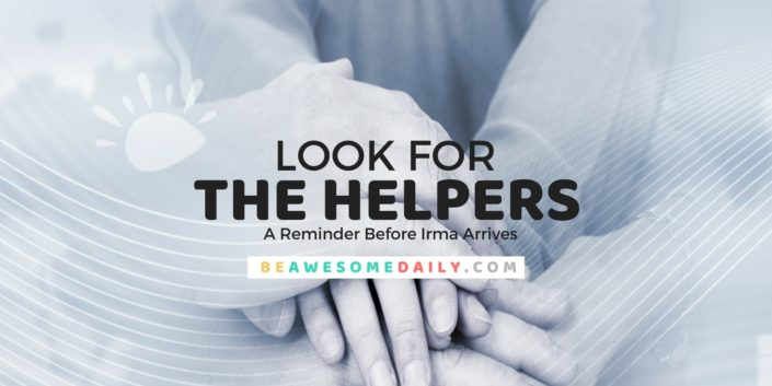 Look for The Helpers: A Reminder Before Irma Arrives